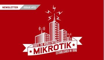 MikroTik Newsletter - Issue 72