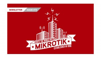 MikroTik Newsletter - Issue 73