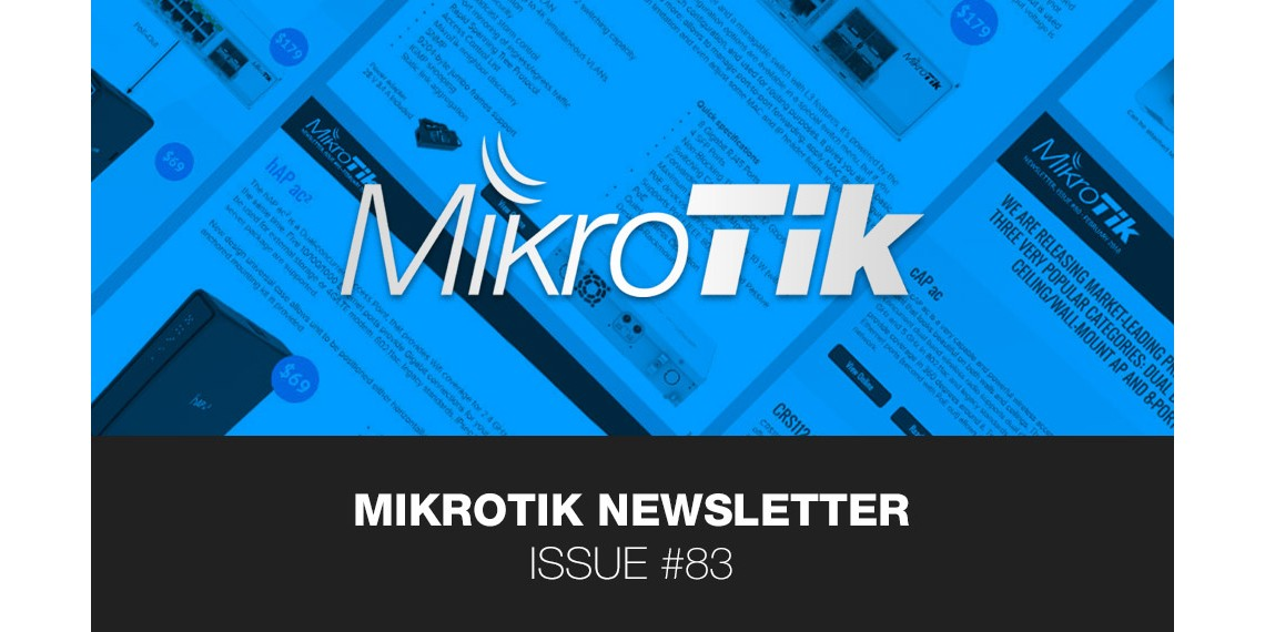 MikroTik Newsletter Issue #83