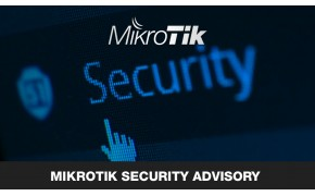 MikroTik Security Advisory