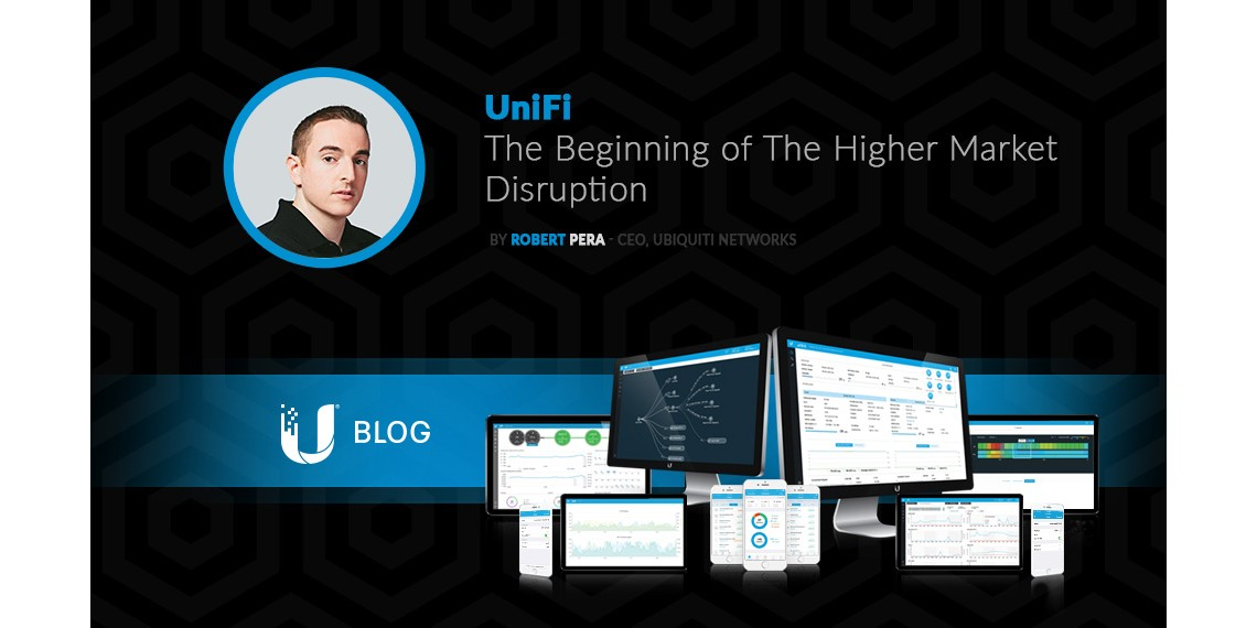 UniFi - The Beginning of The Higher Market Disruption